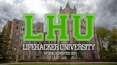 Plan Your Free Online Education at Lifehacker U: Spring Semester 2015 ~ by Alan Henry