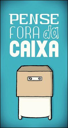 Fora da caixa, não da casinha!!!
