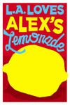 Limited edition poster for L.A. Loves Alex's Lemonade!  ~wish it was for sale here!