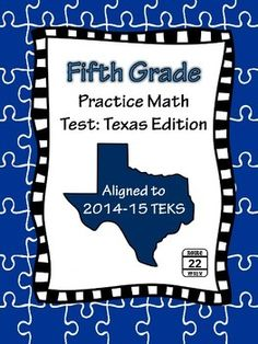 The Texas math standards for the 2014-15 school year are new. The Texas edition of the Fifth Grade Practice Math Test will allow students to show their understanding of the new TEKS and give teachers the opportunity to assess and analyze how well students grasp new concepts and prepare for the STAAR exam.