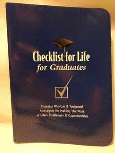 CHECKLIST FOR LIFE For Graduates Book Timeless Wisdom Foolproof Strategies NEW