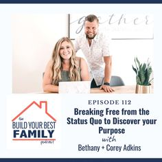 Bethany + Corey Adkins on Breaking Free from the Status Quo to Discover your Purpose List Of Characteristics, Finding Purpose, Status Quo, Break Free, Discover Yourself