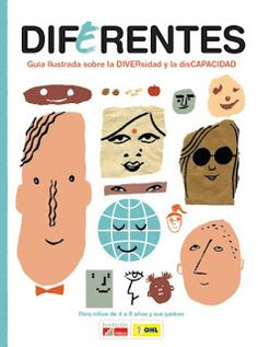 Atención a la diversidad: Diferentes. Guía Ilustrada sobre la DIVERsidad y la disCAPACIDAD
