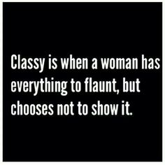49 Best Classy Women quotes images in 2019 | Quotes, Me ...