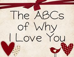 Make an abcs of why i love you book with pictures of our family for birthday