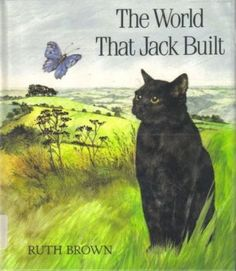 """""""The World That Jack Built"""" by Ruth Brown. I remember this from the Lovejoy School library. It's an environmental retelling of the house that Jack built. Loved the illustrations. Picture Story Books, Story Structure, Ninth Grade, Book Study, Environmental Issues, Chapter Books, Children's Literature, My Books, 1"""