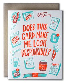 Does This Card Make Me Look Responsible? Send A Card, Letterpress, No Response, Card Making, Greeting Cards, Bullet Journal, Adulting, How To Make, Homes