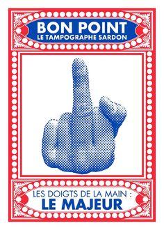 Le Tampographe Sardon - Bons points géants : Les doigts de la main : Le Majeur (sérigraphies format 50 par 70 cm, deux passages, papier ivoire, imprimées par Frédéric Dejean / http://le-tampographe-sardon.blogspot.fr