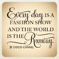 One of my favorite Coco Chanel quotes