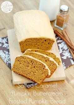 Salted Caramel Pumpkin Buttercream Frosted Pumpkin Bread - A Kitchen Addiction