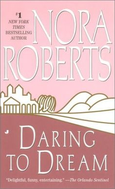 Daring to Dream         part  #1 of  Dream Series  by	 Nora Roberts / Romance & Love