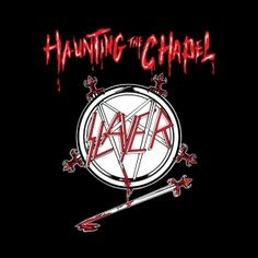 SLAYER - Haunting The Chapel