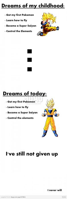 This except the Pokemon part is all true for me. You don't know how many hours I've spent trying to make fire, bend water, earth, and air, and scream to become a super saiyan! Goku, Dbz, Scream, Otaku Issues, First Pokemon, Super Saiyan, Geek Culture, Dragon Ball Z, Memes