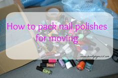 How to pack nail polishes for moving via @beautybymissl