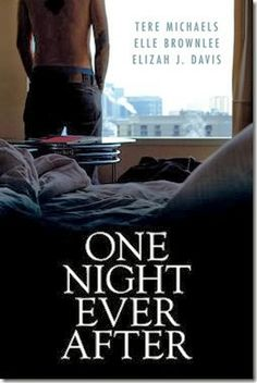 One Night Ever After by Tere Michaels, Elle Brownlee, Elizah J. Davis
