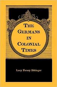 A Heritage Classic: The Germans in Colonial Times by Lucy F. Bittinger Paperback, Reprint) for sale online Genealogy Humor, Genealogy Research, Family Genealogy, Bob Marley, Family Research, Family Roots, Colonial, Ancestry, Family History