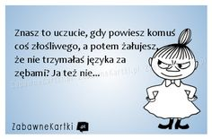 Znasz to uczucie? Weekend Humor, Little My, Man Humor, Motto, Sarcasm, Life Lessons, Funny Pictures, Funny Pics, Quotations