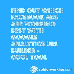 Find Out Which Facebook Ads Are Working Best with Google Analytics URL Builder -Cool Tool