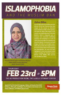 """Islamophobia and the Muslim Ban"" with Zahra Billoo. Feb. 23, 2017, 5 PM. AG Production Room, LaSells, Oregon State University, Corvallis OR."