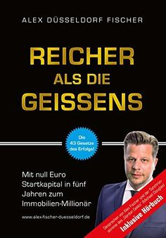 Reicher als die Geissens: Mit null Euro Startkapital in fünf Jahren zum Immobilien-Millionär (Bundle inkl. Hörbuch) von Alex Düsseldorf Fischer Affiliate Marketing, Facebook Marketing, Money Pictures, How To Get Rich, How To Make, Reading Projects, Rich Kids, Rich Man, Book Recommendations
