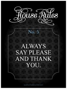 House Rules #5. If you have a favorite rule send me a message and I'll lay it out.