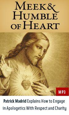 """Meek & Humble of Heart"" Apologetics : Patrick Madrid Store Bible Study Tools, Heart Of Jesus, Divine Mercy, Spiritual Life, Sacred Heart, Holy Spirit, Jesus Christ, Catholic, Prayers"