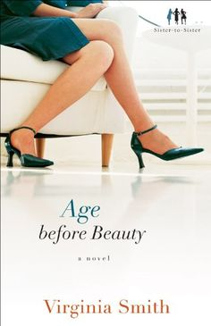 I got the first book in this series free, and enjoyed it.  Finally got around to reading the 2nd.  Light reading.  It was my travel book. Age before Beauty (Sister-to-Sister Book #2): A Novel - Kindle edition by Virginia Smith. Religion & Spirituality Kindle eBooks @ Amazon.com.