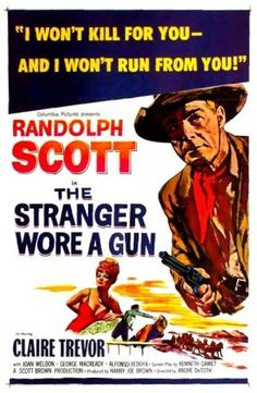 THE STRANGER WORE A GUN (1953) - Shot in 3-D - Randolph Scott - Claire Trevor - Joan Weldon - George Macready - Alfonso Bedoya - Produced by Harry Joe Brown - Directed by Andre De Toth - Columbia - Movie Poster.