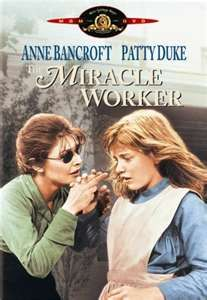 The Miracle Worker - such a fantastic movie!  HELEN KELLER....A TRUE CHAMPION~~