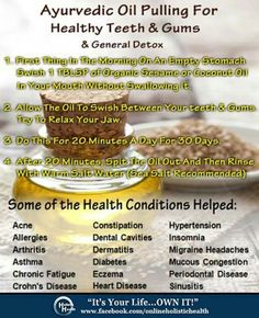 Oil pulling for healthy teeth and gums