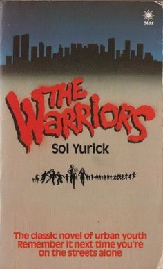 The Warriors by Sol Yurick — Reviews, Discussion, Bookclubs, Lists