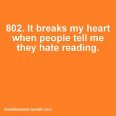 Seriously, how?  If I could just get these people to read a couple of good chapters, I know they would change their minds!
