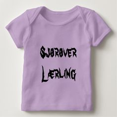 Shop Sjørøver lærling, pirate apprentice in Norwegian Baby T-Shirt created by ZierNorShirt. Norwegian Words, Types Of T Shirts, Foreign Words, Consumer Products, Cotton Tee, Funny Tshirts, Language, T Shirts For Women, Tees