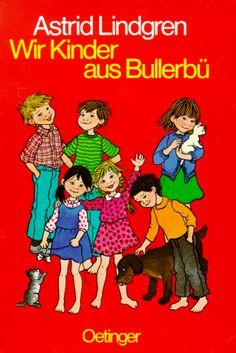 Astrid Lindgren. Wir Kinder aus Bullerbü.