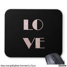 clear rose gold glitter love text mouse pad