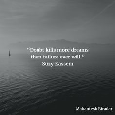 """""""Doubt kills more dreams than failure ever will."""" Suzy Kassem #Quotes #Inspiration #MiB19"""