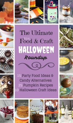 The Ultimate Real Food Halloween Roundup - Oh, The Things We'll Make! Have a Healthier Halloween with  15 Party food ideas and candy alternatives, 25 pumpkin recipes, and 10 fun Halloween crafts