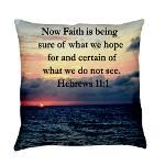 HEBREWS 11:1 Everyday Pillow Encourage all with our awe-inspiring Hebrews 11:1 designs on beautiful Tees, Apparel, and gifts at Heavenly Blessings. This uplifting Hebrews 11:1 design is the perfect gift for birthdays, holidays, or any occasion. Now faith is being sure of what we hope for and certain of what we do not see.  All designs can be customized to add names, dates, events, or any verse/quote. Contact us with any requests. http://www.cafepress.com/heavenlyblessings/11726646…