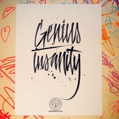 There is a thin line between genius and insanity. Collabo with my niece today! We tend to fall off the line both ways. DAGcreate.com #lettering #calligraphy #thedailytype #thedesigntip #typedesign #goodtype #handlettering #handmadefont #typespire #chicagoart #graphicdesign #chicagoartist #calligraffiti #typegang #creatorshouse #fromupnorth #genius #design #letteringco