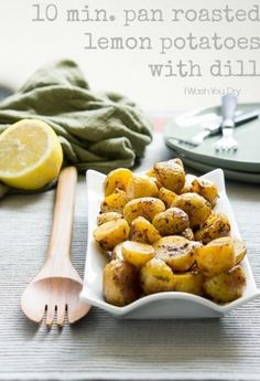10 minute Pan Roasted Lemon Potatoes with Dill Roasted Yellow Potatoes, Lemon Potatoes, Saganaki Recipe, Roasting Pan, Side Dishes Easy, The Dish, Sweet Potato, Entrees, Veggies