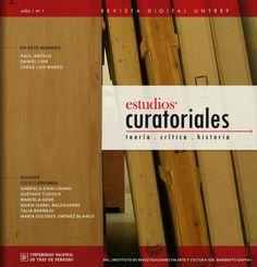 """la Universidad Nacional de Tres de Febrero, en Argentina, han editado su nueva revista digital """"Estudios curatoriales: Teoría, crítica e historia"""""""