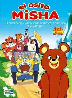 El Osito Misha    La seria animada basada en la mascota de los tan controvertidos juegos olímpicos de Moscú de 1980.  Entrañable!