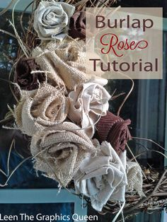 Burlap rose tutorial-- Made these with the intention of hot-gluing onto a picture frame but the stem gets too thick with all the fabric; definitely better for a wreath like the picture :)