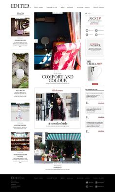 """""""Editer"""" website is a new kind of online edit: a fun yet well-informed look at fashion, food, interiors, beauty, lifestyle and the arts, brought to you by a clued-in community of style leaders and experts."""