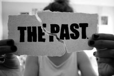 The past.