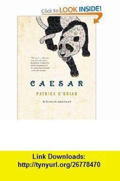 Caesar The Life Story of a Panda-Leopard (9780393321821) Patrick OBrian , ISBN-10: 0393321827  , ISBN-13: 978-0393321821 ,  , tutorials , pdf , ebook , torrent , downloads , rapidshare , filesonic , hotfile , megaupload , fileserve