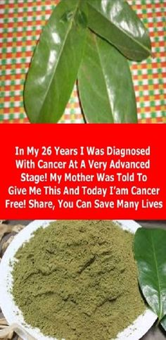 In My 26 Years I Was Diagnosed With Cancer At A Very Advanced Stage! My Mother Was Told To Give Me This And Today I'am Cancer Free! Share, You Can Save Many Lives