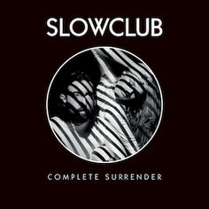 Review of Slow Club 'Complete Surrender'