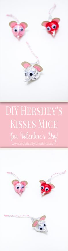 Hershey's Kisses mice for Valentine's Day! All you need is a bag of Hershey's Kisses, paper, string, googly eyes, and non-toxic glue!