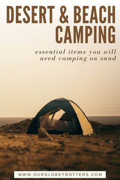 Looking at a desert or beach camping trip? Challenging conditions in amazing destinations need specialised equipment to make your experience as comfortable as possible. Here we look at how to keep your camp clean and under control with a detailed camping checklist | Camping supplies checklist | Desert Camping | Beach Camping | Our Globetrotters